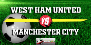 Prediksi West Ham United Vs Manchester City 24 November 2018