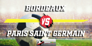 Prediksi Bordeaux Vs Paris Saint Germain 3 Desember 2018