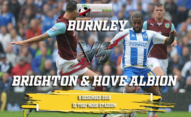 Prediksi Burnley Vs Brighton & Hove Albion 8 Desember 2018