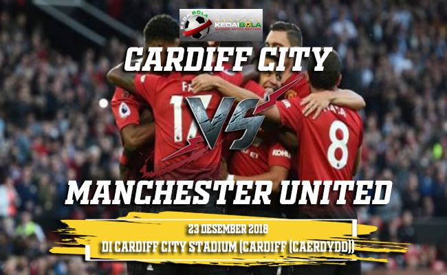Prediksi Cardiff City Vs Manchester United 23 Desember 2018