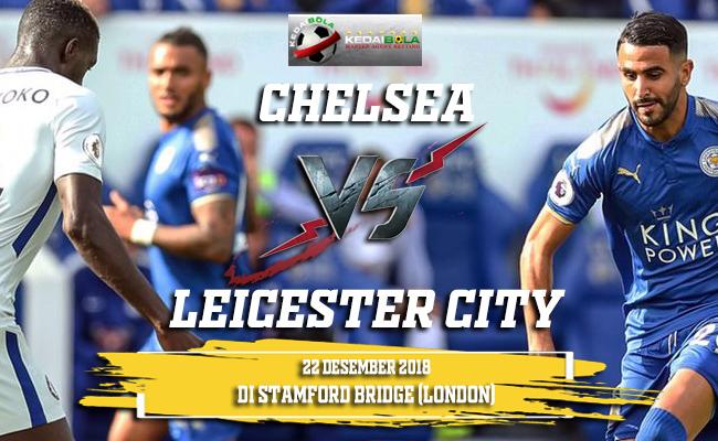 Prediksi Chelsea Vs Leicester City 22 Desember 2018