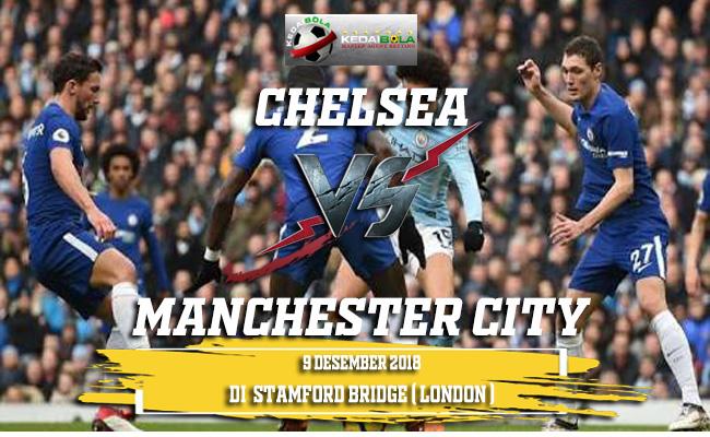 Prediksi Chelsea Vs Manchester City 9 Desember 2018