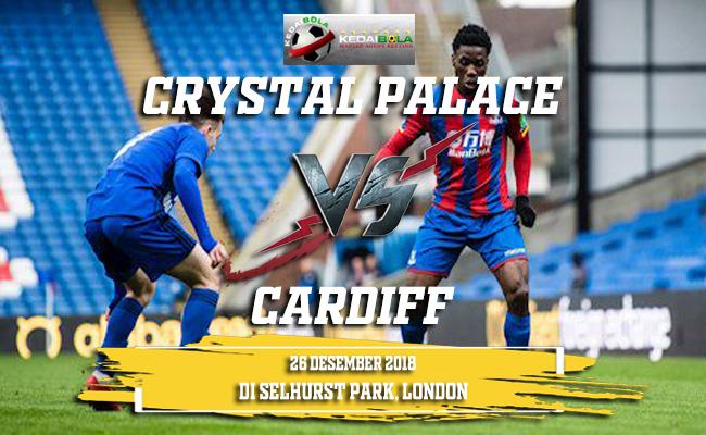 Prediksi Crystal Palace Vs Cardiff 26 Desember 2018