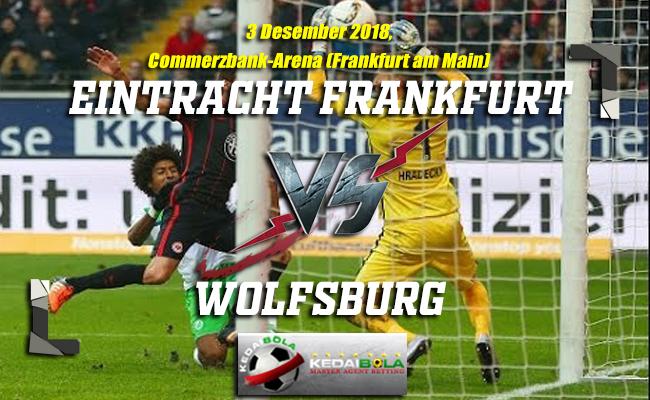 Prediksi Eintracht Frankfurt Vs Wolfsburg 3 Desember 2018