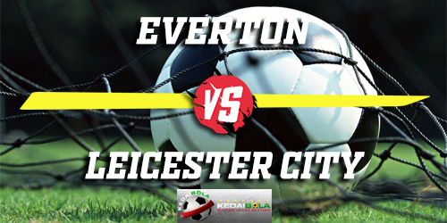 Prediksi Everton Vs Leicester City 1 Januari 2019