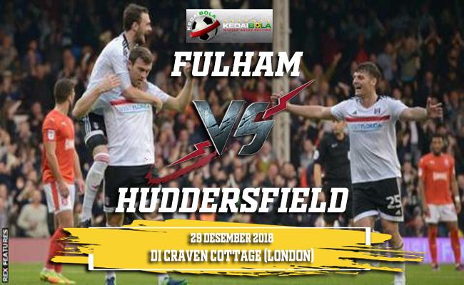 Prediksi Fulham Vs Huddersfield 29 Desember 2018