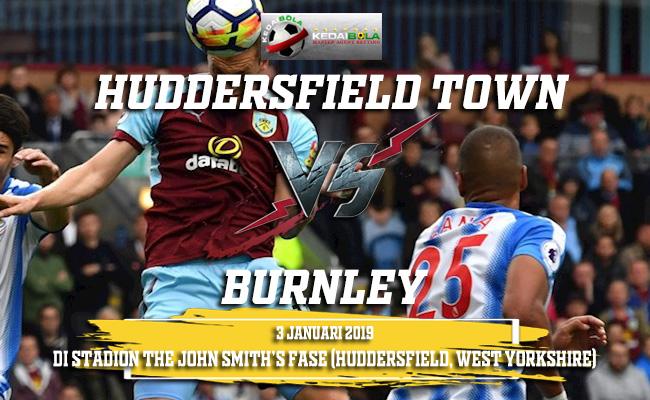 Prediksi Huddersfield Town Vs Burnley 3 Januari 2019