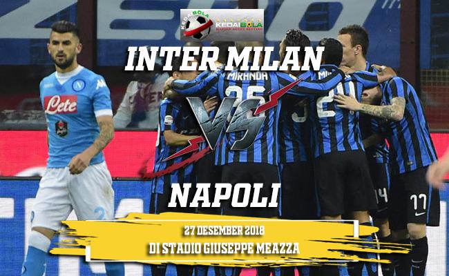 Prediksi Inter Milan Vs Napoli 27 Desember 2018
