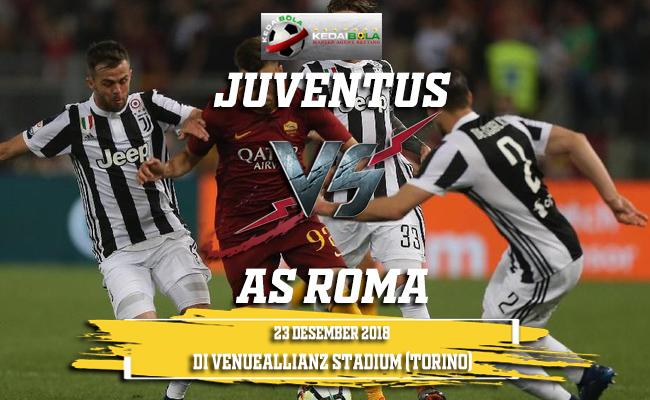 Prediksi Juventus Vs AS Roma 23 Desember 2018