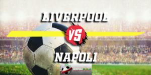 Prediksi Liverpool Vs Napoli 12 Desember 2018