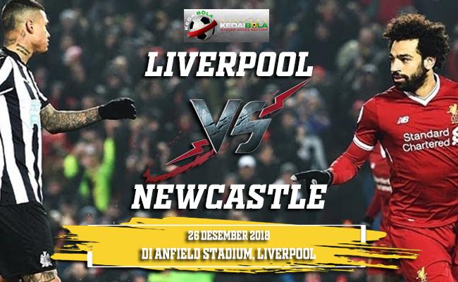 Prediksi Liverpool Vs Newcastle 26 Desember 2018