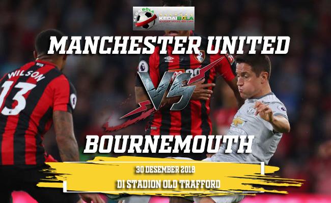 Prediksi Manchester United Vs Bournemouth 30 Desember 2018