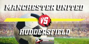 Prediksi Manchester United Vs Huddersfield 26 Desember 2018