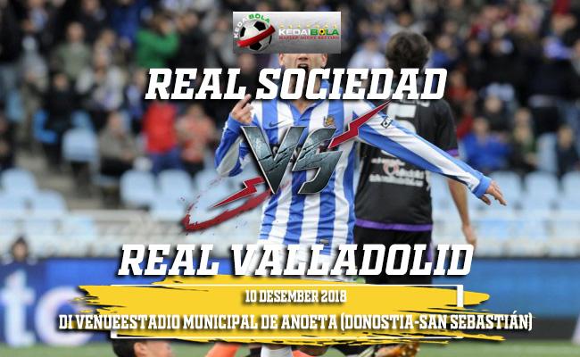 Prediksi Real Sociedad Vs Real Valladolid 10 Desember 2018