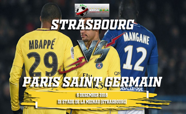 Prediksi Strasbourg Vs Paris Saint Germain 6 Desember 2018