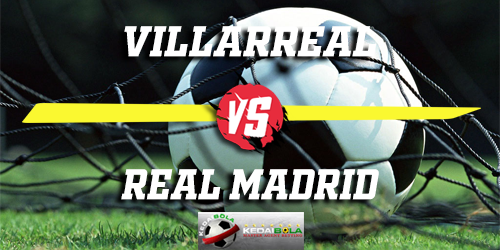Prediksi Villarreal Vs Real Madrid 4 Januari 2019