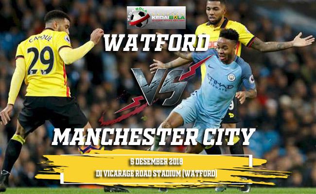 Prediksi Watford Vs Manchester City 5 Desember 2018