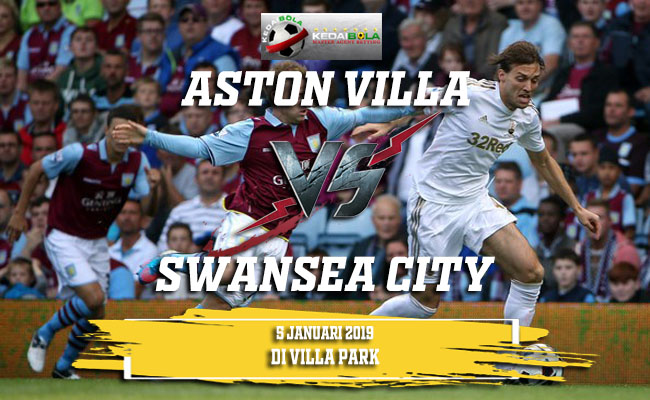 Prediksi Aston Villa Vs Swansea City 5 Januari 2019
