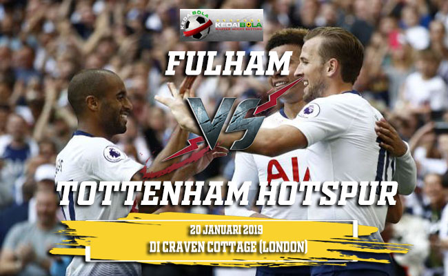 Prediksi Fulham Vs Tottenham Hotspur 20 Januari 2019