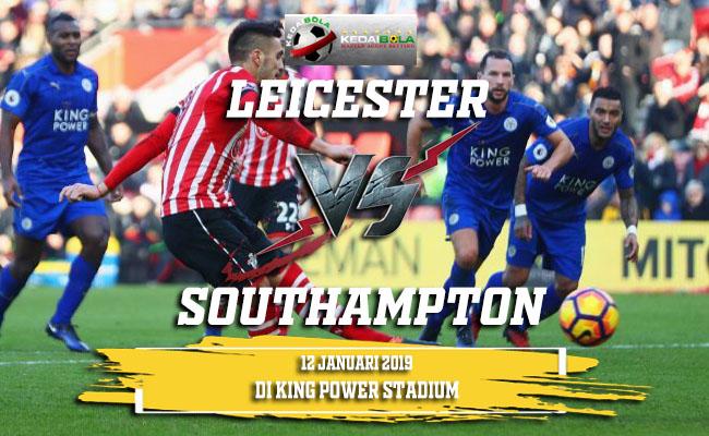 Prediksi Leicester Vs Southampton 12 Januari 2019