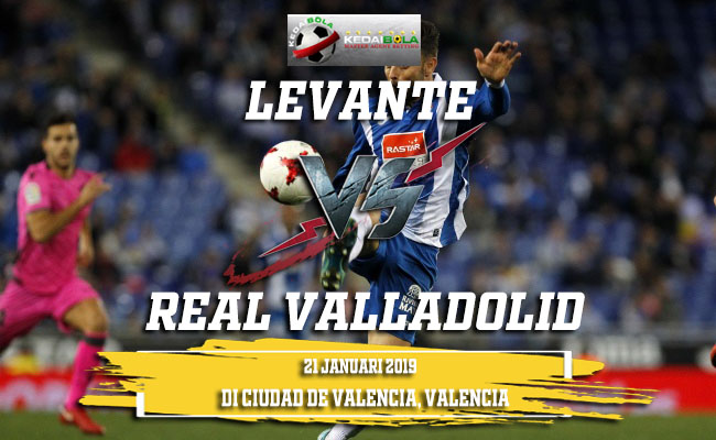 Prediksi Levante Vs Real Valladolid 21 Januari 2019