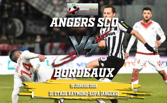 Prediksi Angers SCO Vs Bordeaux 16 Januari 2019
