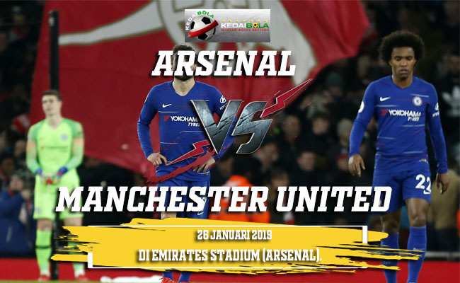 Prediksi Arsenal Vs Manchester United 26 Januari 2019