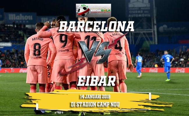 Prediksi Barcelona Vs Eibar 14 Januari 2019