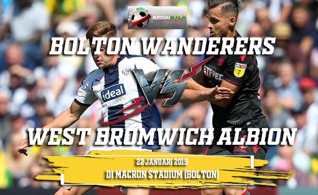 Prediksi Bolton Wanderers Vs West Bromwich Albion 22 Januari 2019