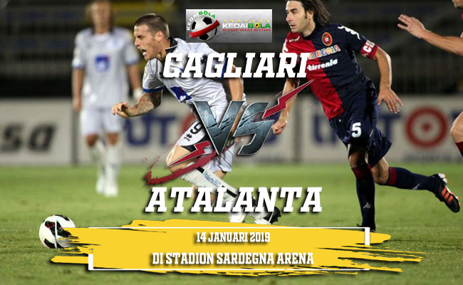 Prediksi Cagliari Vs Atalanta 14 Januari 2019