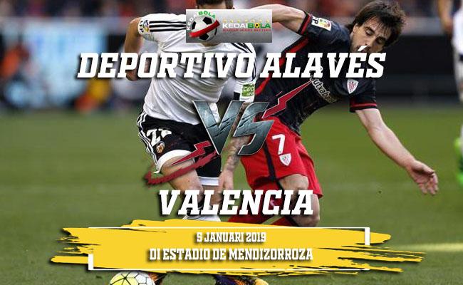 Prediksi Deportivo Alavés Vs Valencia 5 Januari 2019