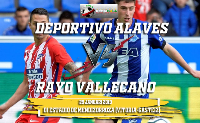 Prediksi Deportivo Alaves vs Rayo Vallecano 29 Januari 2019