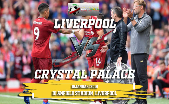 Prediksi Liverpool Vs Crystal Palace 19 Januari 2019