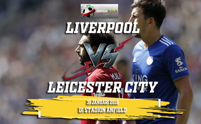 Prediksi Liverpool vs Leicester City 31 Januari 2019