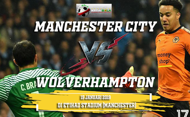 Prediksi Manchester City Vs Wolverhampton 15 Januari 2019