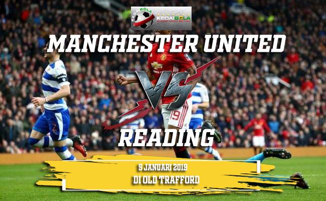 Prediksi Manchester United Vs Reading 5 Januari 2019