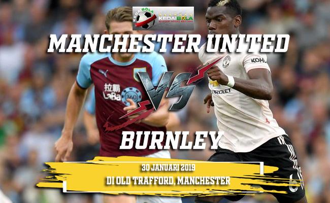 Prediksi Manchester United vs Burnley 30 Januari 2019