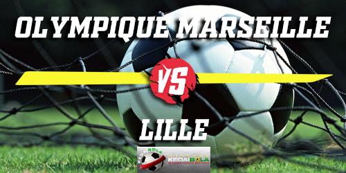 Prediksi Olympique Marseille Vs Lille 26 Januari 2019