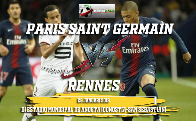 Prediksi Paris Saint Germain vs Rennes 28 Januari 2019