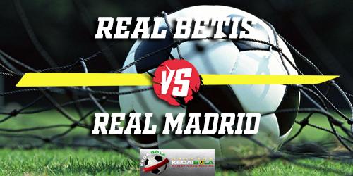 Prediksi Real Betis Vs Real Madrid 14 Januari 2019