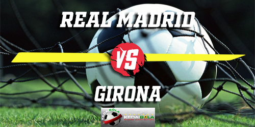 Prediksi Real Madrid Vs Girona 25 Januari 2019