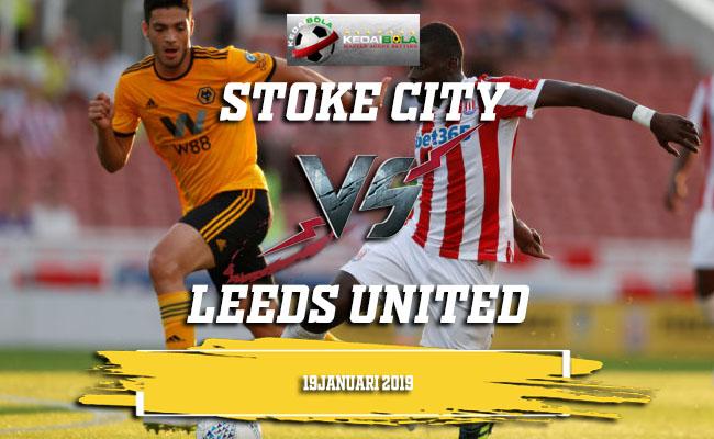 Prediksi Stoke City Vs Leeds United 19 Januari 2019