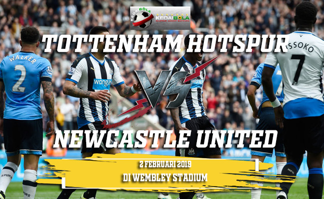 Prediksi Tottenham Hotspur vs Newcastle United 2 Februari 2019