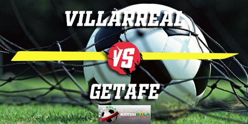 Prediksi Villarreal Vs Getafe 13 Januari 2019