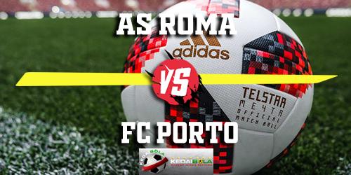 Prediksi AS Roma vs FC Porto 13 Februari 2019