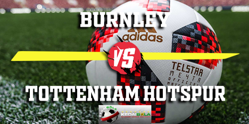 Prediksi Burnley vs Tottenham Hotspur 23 Februari 2019