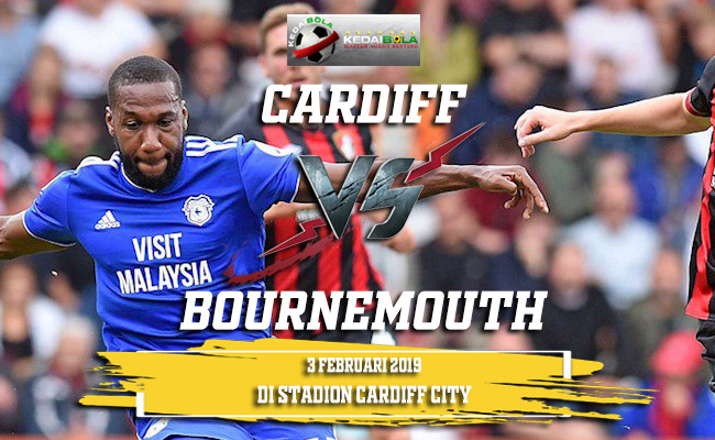 Prediksi Cardiff vs Bournemouth 3 Februari 2019