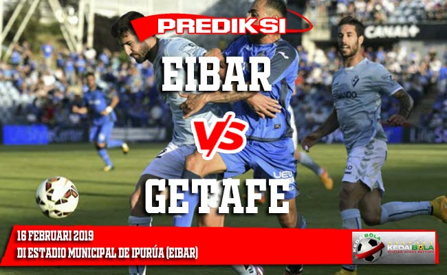 Prediksi Eibar vs Getafe 16 Februari 2019