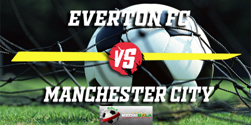Prediksi Everton FC vs Manchester City 7 Februari 2019