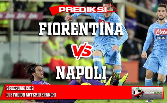 Prediksi Fiorentina vs Napoli 9 Februari 2019